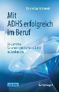 Cover-Bild zu Lachenmeier, Heiner: Mit ADHS erfolgreich im Beruf (eBook)
