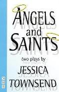 Cover-Bild zu Townsend, Jessica: Angels & Saints: Two Plays
