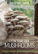 Cover-Bild zu Kullmann, Folko: GROW YOUR OWN MUSHROOMS