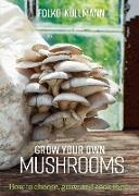 Cover-Bild zu Kullmann, Folko: Grow Your Own Mushrooms (eBook)