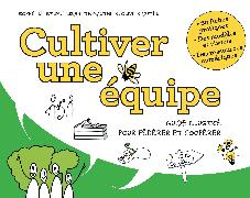 Cover-Bild zu Cultiver une équipe von Oliver Dutel Sophie Le Stum & Elizabeth Gauthier