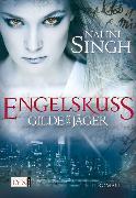 Cover-Bild zu Singh, Nalini: Gilde der Jäger - Engelskuss