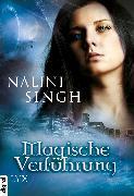 Cover-Bild zu Singh, Nalini: Magische Verführung (eBook)