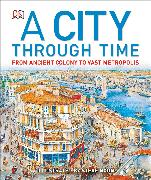 Cover-Bild zu Noon, Steve: A City Through Time