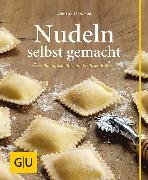 Cover-Bild zu Schinharl, Cornelia: Nudeln selbst gemacht (eBook)