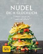 Cover-Bild zu Schinharl, Cornelia: Nudel dich glücklich (eBook)