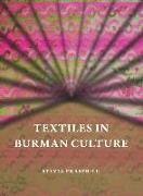 Cover-Bild zu Fraser-Lu, Sylvia: Textiles in Burman Culture