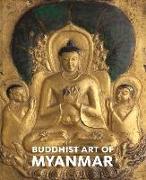 Cover-Bild zu Chain, U. Tun Aung (Solist): Buddhist Art of Myanmar