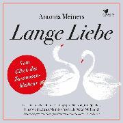 Cover-Bild zu Meiners, Antonia: Lange Liebe - vom Glück des Zusammenbleibens (Audio Download)