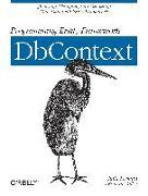 Cover-Bild zu Lerman, Julia: Programming Entity Framework: DbContext