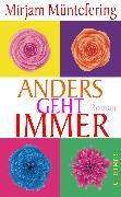Cover-Bild zu Müntefering, Mirjam: Anders geht immer (eBook)