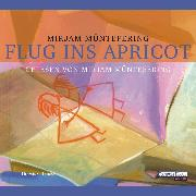 Cover-Bild zu Müntefering, Mirjam: Flug ins Apricot (Audio Download)