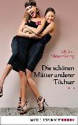Cover-Bild zu Müntefering, Mirjam: Die schönen Mütter anderer Töchter (eBook)