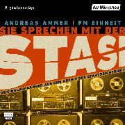Cover-Bild zu Sie sprechen mit der Stasi (Audio Download) von Einheit, FM