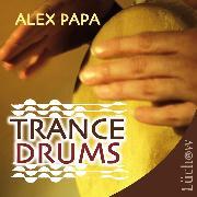 Cover-Bild zu Trance Drums (Audio Download) von Papa, Alex