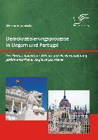 Cover-Bild zu Demokratisierungsprozesse in Ungarn und Portugal: Der Einfluss kollektiver Akteure auf die Herausbildung parlamentarischer Regierungssysteme von Gajewski, Alexander
