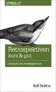 Cover-Bild zu Retrospektiven - kurz & gut von Dräther, Rolf