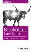 Cover-Bild zu Blockchain kurz & gut von Brünnler, Kai
