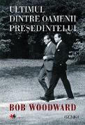 Cover-Bild zu Ultimul Dintre Oamenii Presedintelui (eBook) von Woodward, Bob