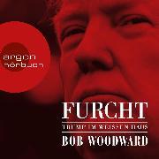 Cover-Bild zu Furcht - Trump im weißen Haus (Ungekürzte Lesung) (Audio Download) von Woodward, Bob