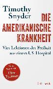 Cover-Bild zu Die amerikanische Krankheit von Snyder, Timothy