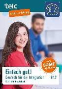 Cover-Bild zu Einfach gut! Deutsch für die Integration B1.2. Kurs-und Arbeitsbuch von Angioni, Milena