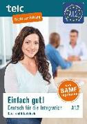 Cover-Bild zu Einfach gut! Deutsch für die Integration A1.2. Kurs- und Arbeitsbuch von Angioni, Milena