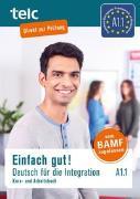 Cover-Bild zu Einfach gut! Deutsch für die Integration A1.1. Kurs- und Arbeitsbuch von Angioni, Milena