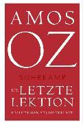 Cover-Bild zu Oz, Amos: Die letzte Lektion
