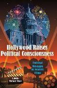 Cover-Bild zu Hollywood Raises Political Consciousness (eBook) von Haas, Michael (Hrsg.)