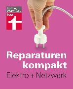 Cover-Bild zu Reparaturen kompakt - Elektro + Netzwerk (eBook) von Bruns, Michael
