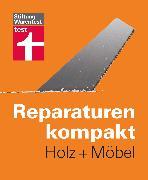 Cover-Bild zu Reparaturen kompakt - Holz + Möbel (eBook) von Bruns, Michael