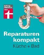 Cover-Bild zu Reparaturen kompakt - Küche + Bad (eBook) von Bruns, Michael