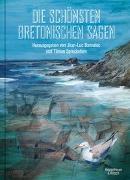 Cover-Bild zu Die schönsten bretonischen Sagen von Bannalec, Jean-Luc
