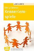 Cover-Bild zu Die 50 besten Kennenlernspiele - eBook (eBook) von Griesbeck, Josef