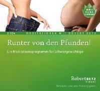 Cover-Bild zu Runter von den Pfunden! - 2 Meditations-CDs von Betz, Robert T.