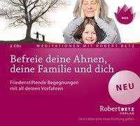 Cover-Bild zu Befreie deine Ahnen, deine Familie und dich - Meditations-CD von Betz, Robert T.
