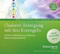 Cover-Bild zu Chakren-Reinigung mit den Erzengeln - Meditations-CD von Betz, Robert T.