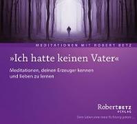 """Cover-Bild zu """"Ich hatte keinen Vater"""" - Meditations-CD von Betz, Robert. T"""