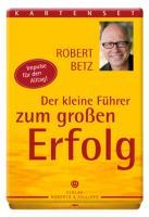Cover-Bild zu Der kleine Führer zum großen Erfolg, Kartenset von Betz, Robert T.