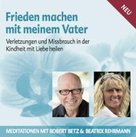 Cover-Bild zu Frieden machen mit meinem Vater - Meditations-CD von Betz, Robert T.