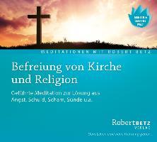 Cover-Bild zu Befreiung von Kirche und Religion - Meditations-CD von Betz, Robert T.