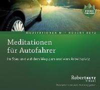 Cover-Bild zu Meditationen für Autofahrer - Meditations-CD von Betz, Robert T.