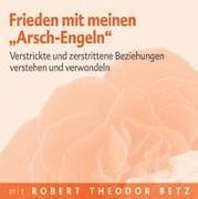 """Cover-Bild zu Frieden mit meinen """"Arsch-Engeln"""" - Meditations-CD von Betz, Robert T."""