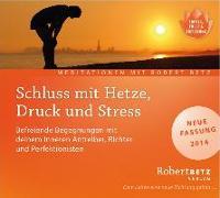Cover-Bild zu Schluss mit Hetze, Druck und Stress - Meditations-CD von Betz, Robert. T.