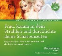 Cover-Bild zu Frau, komm in dein Strahlen und durchlichte deine Schattenseiten von Betz, Robert T.