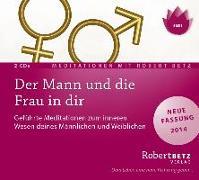Cover-Bild zu Der Mann und die Frau in dir - Meditations-CD von Betz, Robert T.
