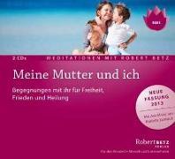 Cover-Bild zu Meine Mutter und ich - Meditations-Doppel-CD von Betz, Robert T.