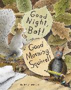 Cover-Bild zu Good Night, Bat! Good Morning, Squirrel! von Meisel, Paul