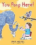 Cover-Bild zu You Poop Here von Meisel, Paul